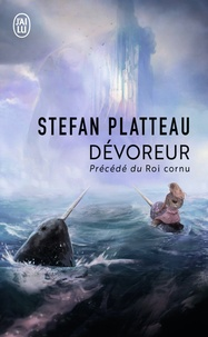 Stefan Platteau - Dévoreur - Précédé de Le roi cornu.