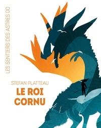 Téléchargez des livres pdf gratuitement Le roi cornu  - Les sentiers des astres, T0 en francais par Stefan Platteau