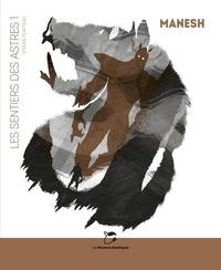 Stefan Platteau - Les sentiers des astres Tome 1 : Manesh.