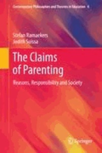 Stefan Ramaekers et Judith Suissa - The Claims of Parenting - Reasons, Responsibility and Society.