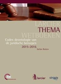 Stefan Rutten - Codex deontologie van de juridische beroepen.