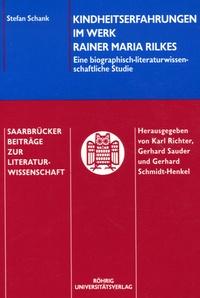 Stefan Schank - Kindheitserfahrungen im Werk Rainer Maria Rilkes.