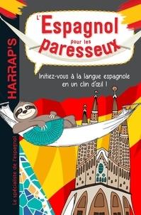 Stefan Schmidt - L'espagnol pour les paresseux - Initiez-vous à la langue espagnole en un clin d'oeil !.
