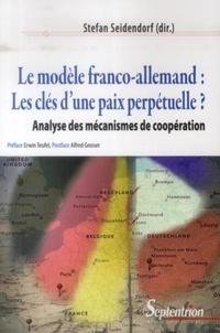 Stefan Seidendorf - Le modèle franco-allemand : les clés d'une paix perpétuelle ? - Analyse des mécanismes de coopération.