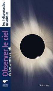 Observer le ciel- De jour comme de nuit - Stefan Seip pdf epub