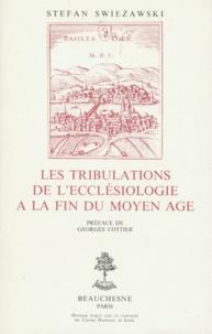 Stefan Swiezawski - Les tribulations de l'ecclésiologie à la fin du Moyen âge.