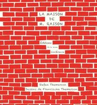 Stefan Themerson et Franciszka Themerson - La Maison de M. Raison.