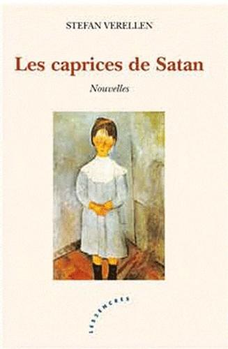 Stefan Verellen - Les caprices de Satan.