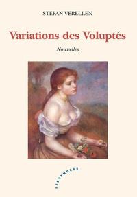 Stefan Verellen - Variations des Voluptés.