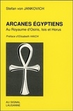 Stefan von Jankovich - Arcanes égyptiens - Au royaume d'Osiris, Isis et Horus.