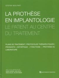 Stefan Wolfart - La prothèse en implantologie - Le patient au centre du traitement.