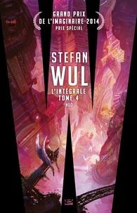 Stefan Wul - L'intégrale Stefan Wul - Tome 4, Noô ; A propos recousus.