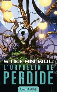 Stefan Wul - L'orphelin de Perdide.