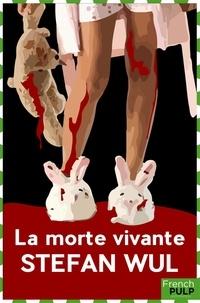 Stefan Wul - La Mort vivante.