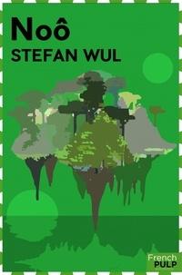 Stefan Wul - Noô.