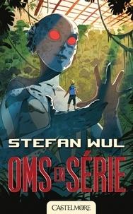 Stefan Wul - Oms en série.