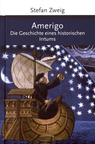 Stefan Zweig - Amerigo - Die Geschichte eines historischen Irrtums.