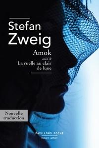 Stefan Zweig - Amok - Suivi de La ruelle au clair de lune.