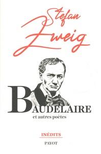 Stefan Zweig - Baudelaire - Et autres poètes.