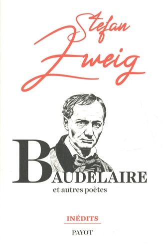 Baudelaire. Et autres poètes