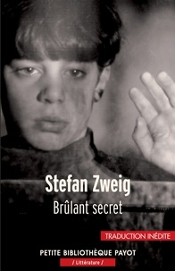Stefan Zweig et Stefan Zweig - Brûlant secret.