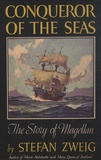Stefan Zweig - Conqueror of The Seas - The Story of Magellan.