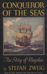 Stefan Zweig - Conqueror of The Seas - The Story of Magellan.