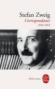 Stefan Zweig - Correspondance 1932-1942.