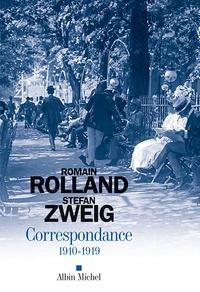 Stefan Zweig et Romain Rolland - Correspondance - 1910-1919.