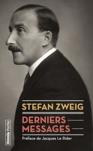 Stefan Zweig - Derniers messages.