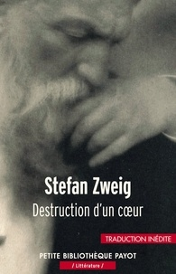 Stefan Zweig et Stefan Zweig - Destruction d'un coeur.