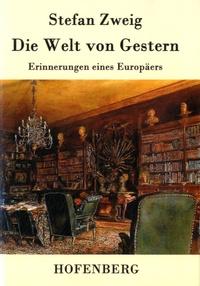 Stefan Zweig - Die Welt von Gestern.