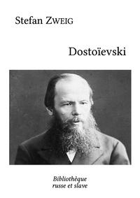 Stefan Zweig - Dostoïevski.