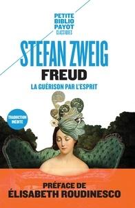 Stefan Zweig - Freud - La guérison par l'esprit.