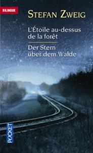 Stefan Zweig - L'étoile au-dessus de la forêt - Et autres nouvelles.