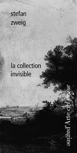 Stefan Zweig - La collection invisible.
