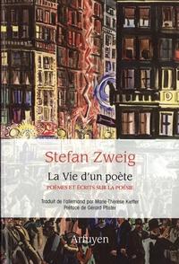 Stefan Zweig - La vie d'un poète - Poèmes  et écrits sur la poésie.