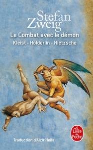 Stefan Zweig - Le combat avec le démon - Kleist, Höderlin, Nietzsche.