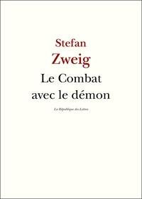 Stefan Zweig - Le Combat avec le démon - Kleist, Hölderlin, Nietzsche.