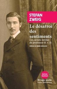 Stefan Zweig - Le désarroi des sentiments.