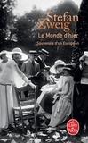 Stefan Zweig - LE MONDE D'HIER. - Souvenirs d'un Européen.