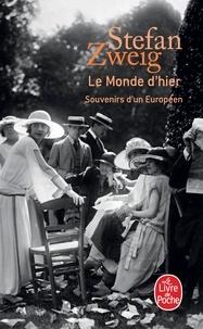 Stefan Zweig - Le monde d'hier - Souvenirs d'un Européen.
