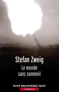 Stefan Zweig et Stefan Zweig - Le monde sans sommeil.