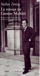 Stefan Zweig - Le retour de Gustav Mahler.