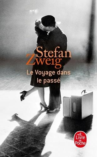 Stefan Zweig - Le Voyage dans le passé.