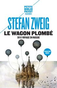 Lire des livres en ligne gratuits sans téléchargement Le wagon plombé  - Suivi de Voyage en Russie et de Sur Maxime Gorki