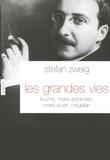 Stefan Zweig - Les grandes vies - Fouché, Marie-Antoinette, Marie Stuart, Magellan.
