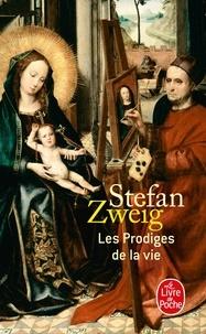 Stefan Zweig - Les prodiges de la vie.