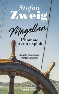 Stefan Zweig - Magellan - L'homme et son exploit.
