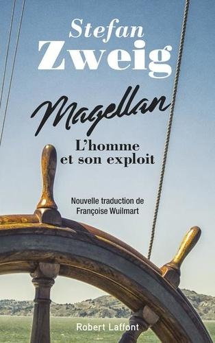 Magellan. L'homme et son exploit